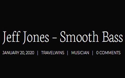 Jeff Jones - Smooth Bass - The Travel Wins Interview