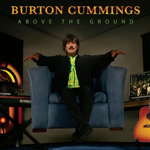 Above The Ground - Burton Cummings