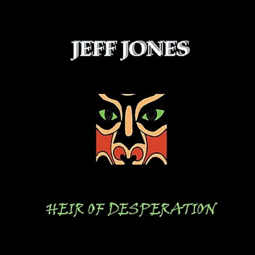 Heir Of Desperation - Jeff Jones