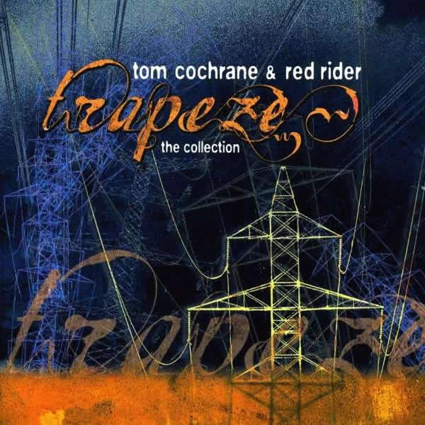 Download mp3 full flac album vinyl rip Sinking Like A Sunset - Tom Cochrane & Red Rider - Trapeze: The Collection (CD)