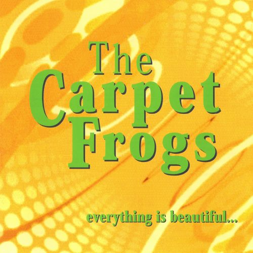 Everything is Beautiful - The Carpet Frogs