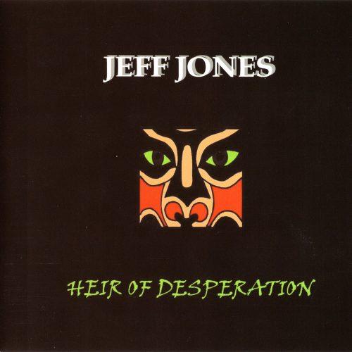 Heir Of Desperation EP - Jeff Jones